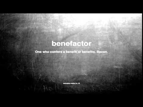 What does benefactor mean