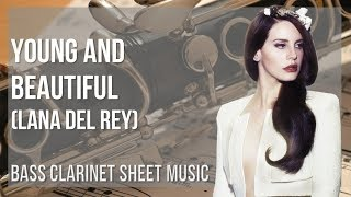 EASY Bass Clarinet Sheet Music How to play Young and Beautiful by Lana Del Rey