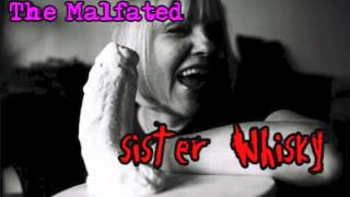 The Malfated - Sister Whisky