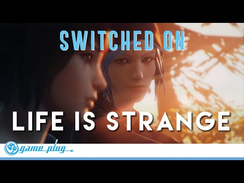 SWITCHED ON: E02 Life Is Strange *CONTAINS SPOILERS*