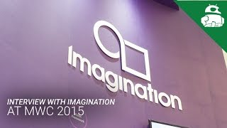 Interview with Imagination at MWC 2015