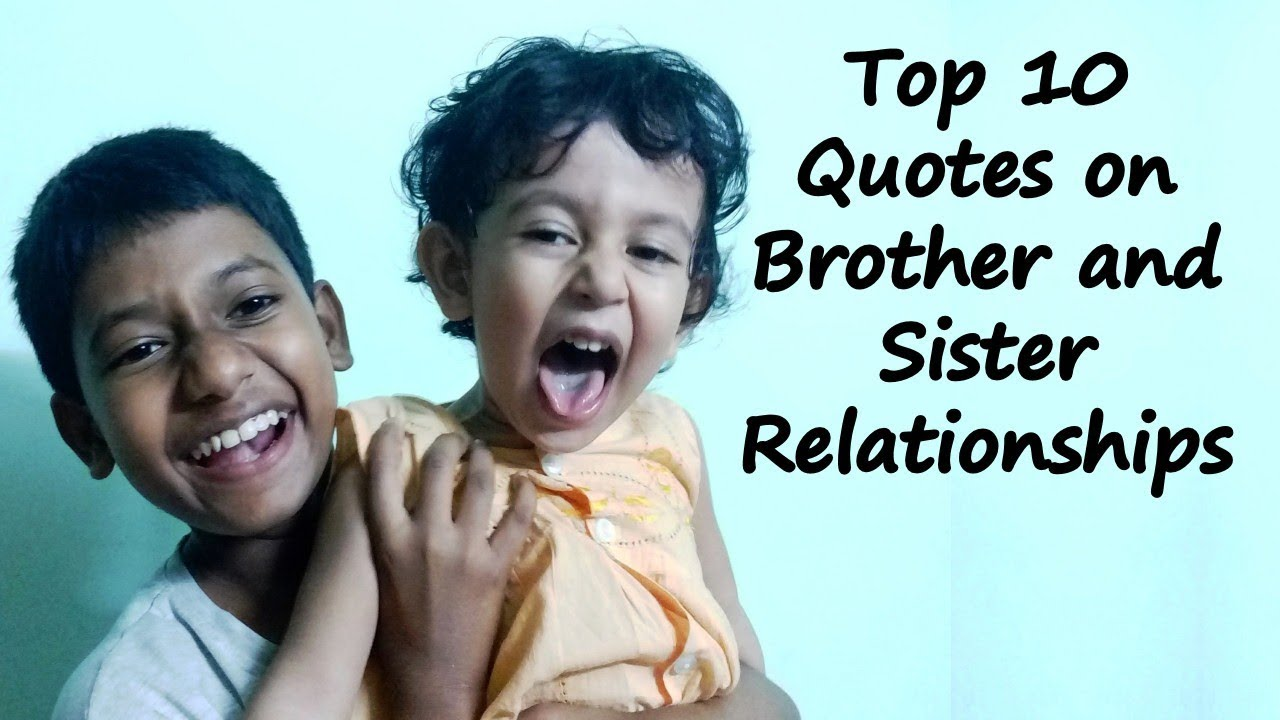 Top 10 Quotes On Brother And Sister Relationships Brother And Sister Sayings Youtube