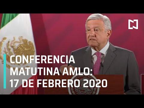 Conferencia matutina AMLO - 17 de febrero de 2020
