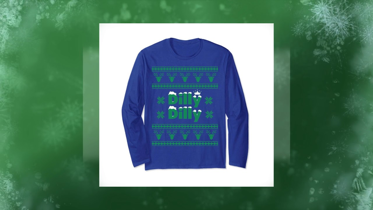 dilly dilly dilly dilly ugly christmas sweater t shirts