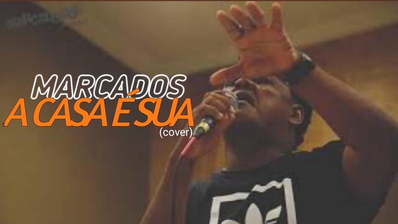 MARCADOS - A CASA É SUA (live)