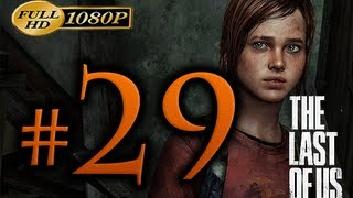 The Last Of Us - Walkthrough Part 29 [1080p HD] - No Commentary