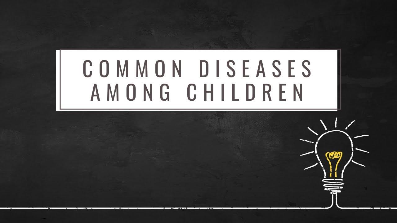 Common Childhood Diseases - YouTube