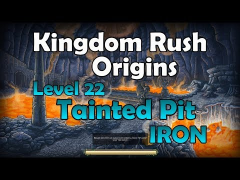 Kingdom Rush Origins - Level 22 (Iron) |