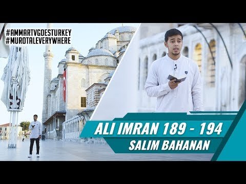 Goes To Turkey    Salim Bahanan    Surat Ali Imran 189 - 194
