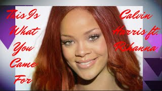 This Is What You Came For   Calvin Harris ft. Rihanna   1080p   (HQ) Audio
