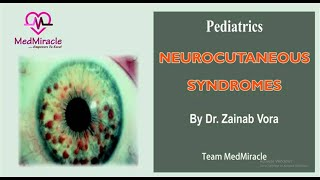 Neurocutaneous Syndromes - An Important Topic in Pediatrics for PG Entrance Exams