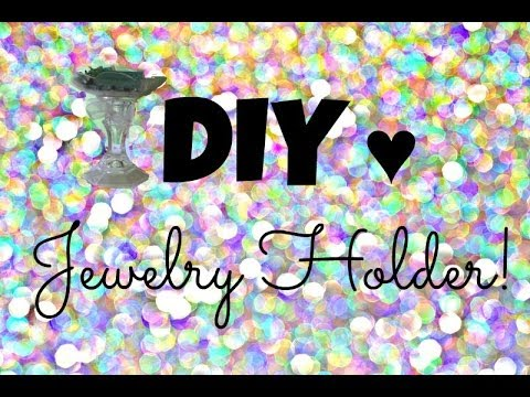 DIY Jewelry Holder! ♥