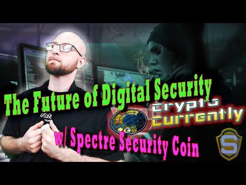 Blockchain Security and the Future of Bitcoin - DigiWarfare and Spectre Security Coin