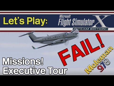 Let's Play: FSX: SE, Missions! Executive Tour, FAIL! | King Air 300