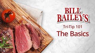 The Basics | Bill Bailey's Marinated Tri-Tip Roasts