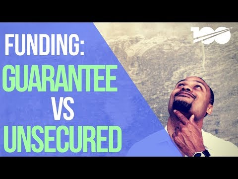 Funding: Personal Guarantee vs Unsecured