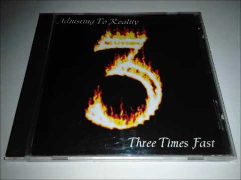 Three Times Fast - Adjusting To Reality (2001) Full Album