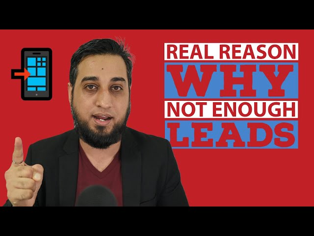 The REAL Reason Why You're NOT Getting Enough Leads And What to Do About It?