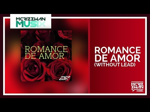 Romance de Amor (Without Lead) [Remix by McRizzwan]