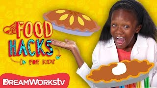 Pie Hacks | FOOD HACKS FOR KIDS