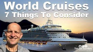 World Cruises: 7 Things To Consider Before Doing One