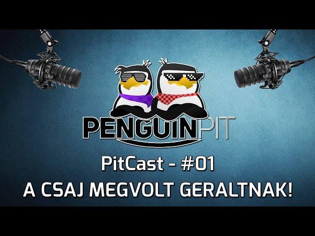 PitCast - #01 - A csaj megvolt Geraltnak!