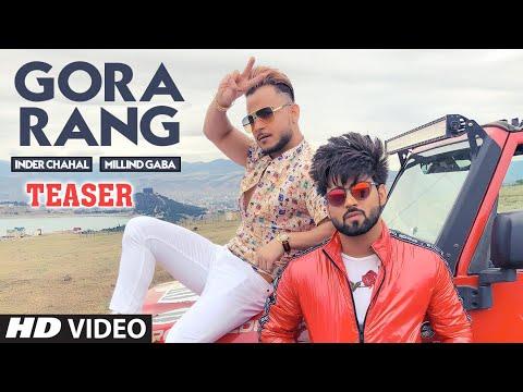 Song Teaser ► Gora Rang   Millind Gaba   Inder Chahal   Releasing On 2 March 2019