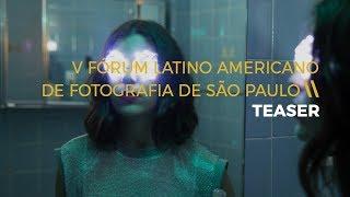 V Fórum Latino-Americano de Fotografia de São Paulo - TEASER