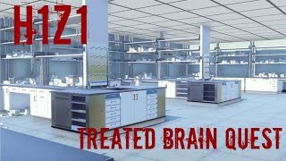 H1Z1 - Treated Brains Quest