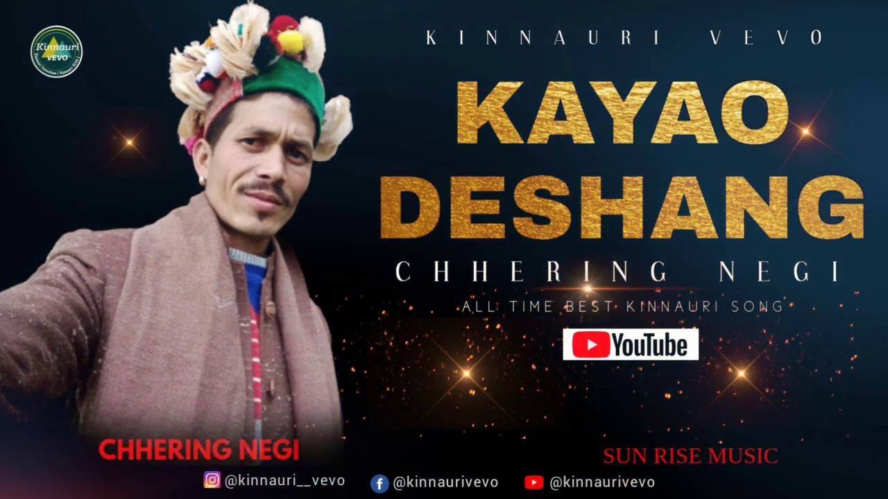 Kayao Deshangcho \\ A Traditional kinnauri song \\ Chhering Negi \\ Kinnauri VEVO