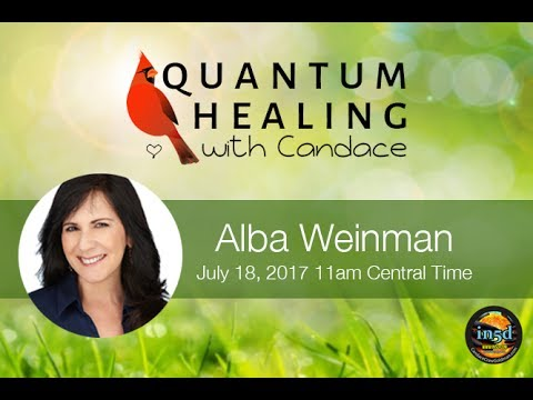 Quantum Healing With Candace - Live With Alba Weinman Episode 30
