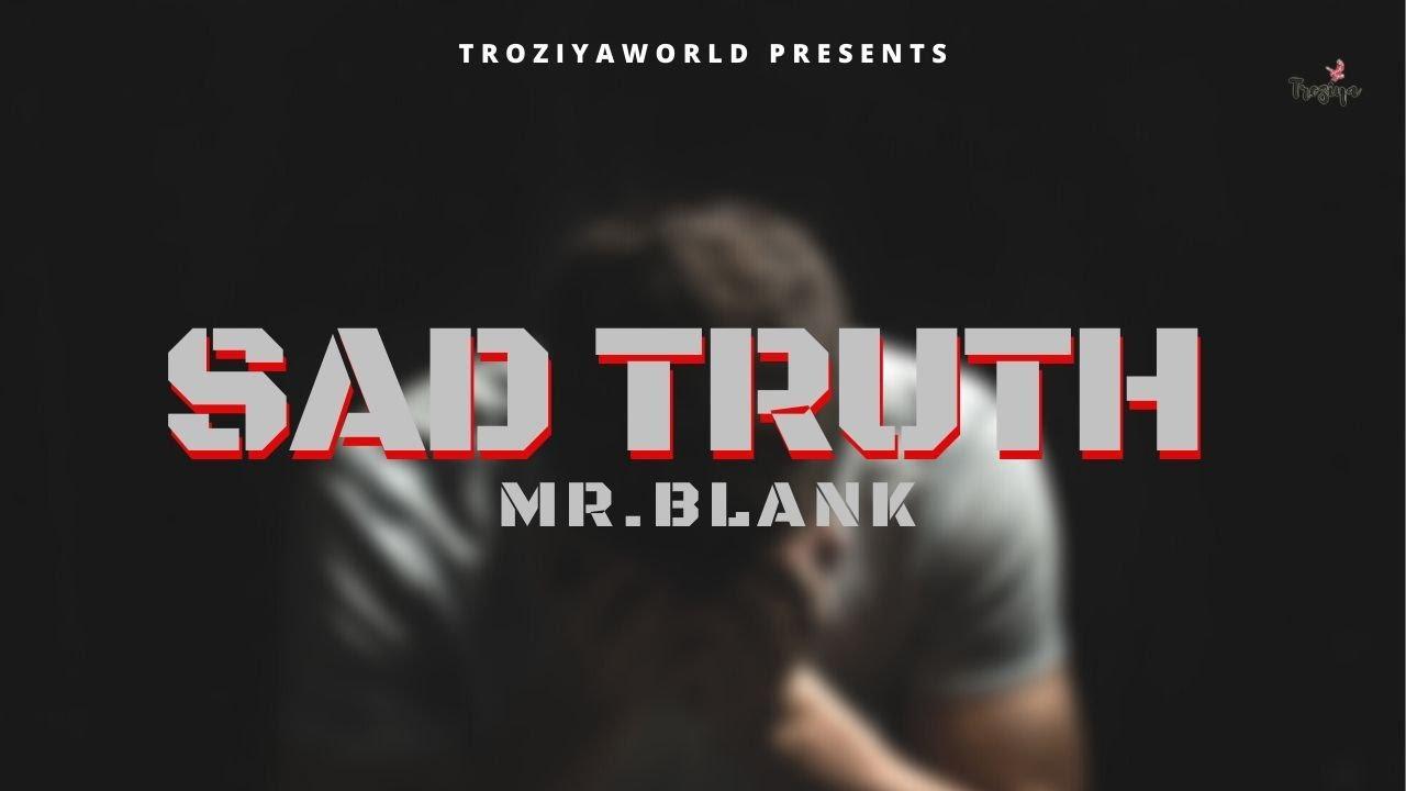 Sad Truth  | Mr. Blank | Quarantine Time | New Rap Song 2020 | Troziyaworld