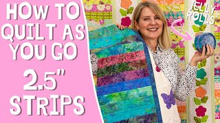 """How to Quilt As You Go: 2.5"""" Strips (Jelly Rolls) PT: 1"""