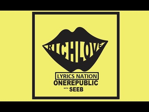 OneRepublic, Seeb - Rich Love (Lyrics)