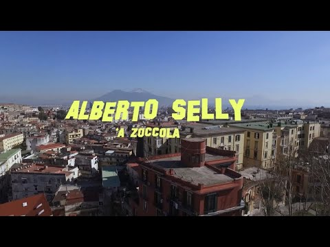 Alberto Selly - 'A Zoccola (Official video)