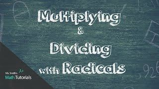 Multiplying and Dividing wİth Radicals