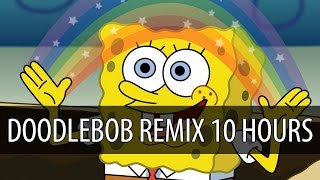 Goblins from Mars - Doodlebob Trap Remix 【10 HOURS】