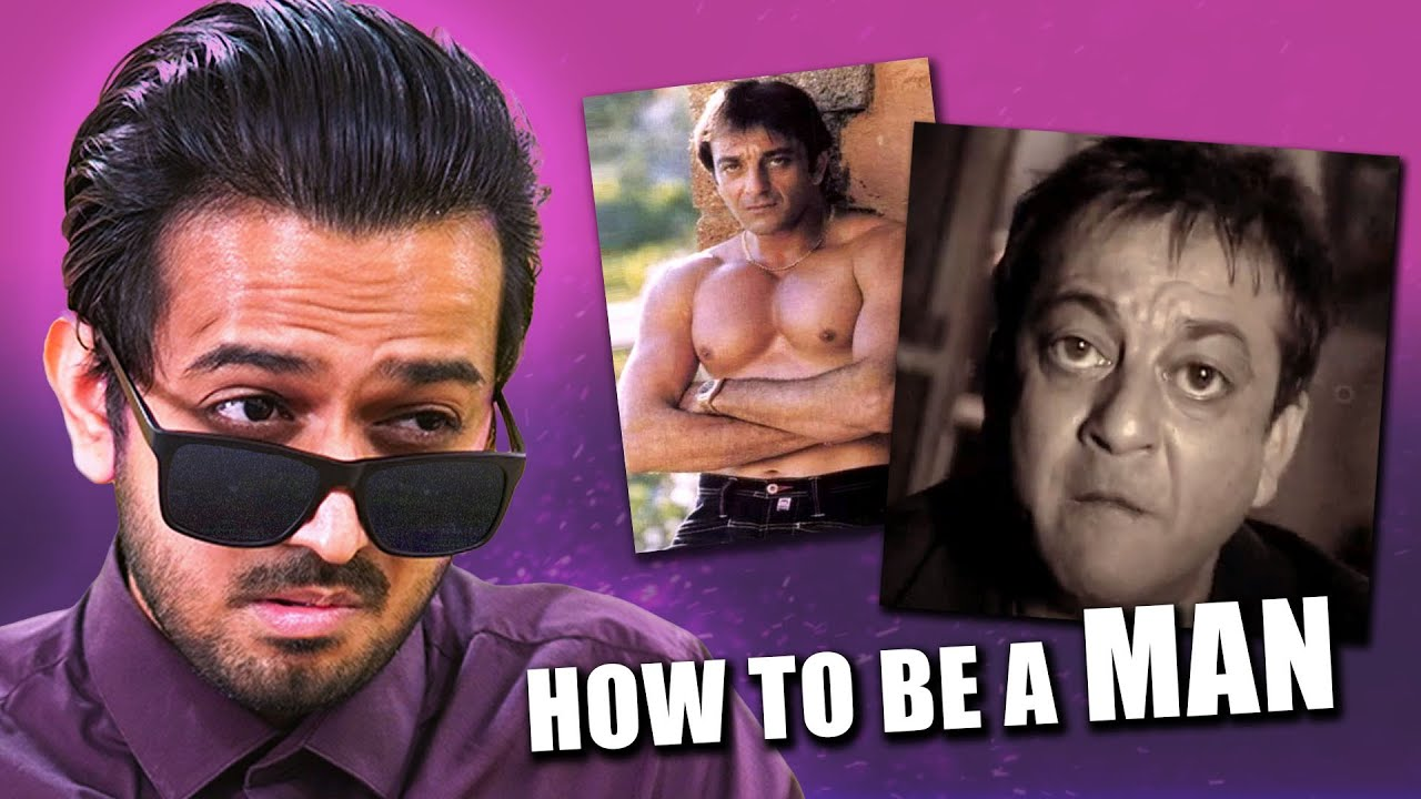 How to be a MAN (ft. Sanjay Dutt)