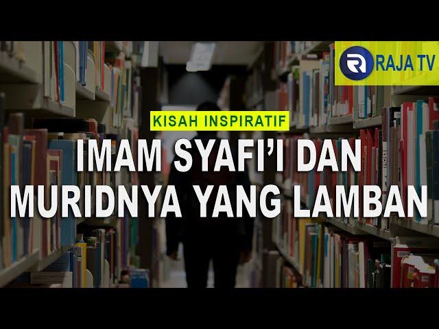 Kisah Inspiratif Islami - Imam Syafi'i dan Muridnya Yang Lamban