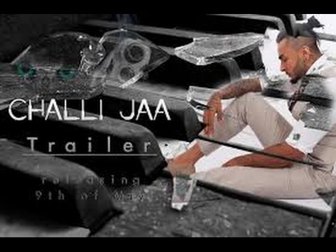 Kamal Raja - Challi Jaa - Official Trailer 2015