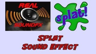 SPLAT splatter sound effect - realsoundFX