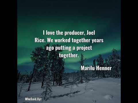 Marilu Henner: I love the producer, Joel Rice. We worked together year......