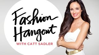 Fashion and Celebrity Style Hangout with Catt Sadler Thumbnail