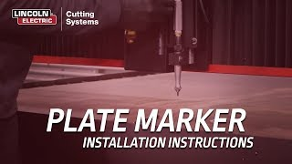 Plate Marker Installation Instructions for Torchmate CNC Cutting Machines