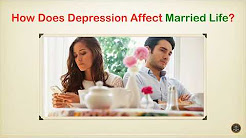 How Does Depression Affect Married Life?