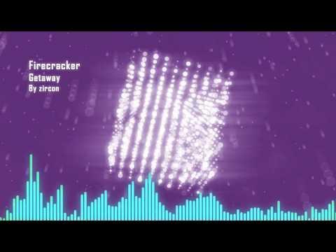 zircon - Firecracker (Electro House / Complextro) [Getaway EP]