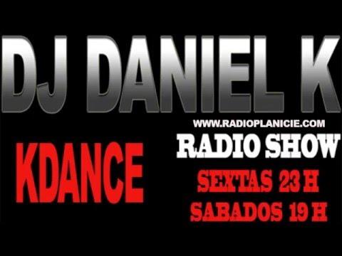 KDANCE 16 RADIO SHOW BY DJ DANIEL K /MOURA/ALENTEJO