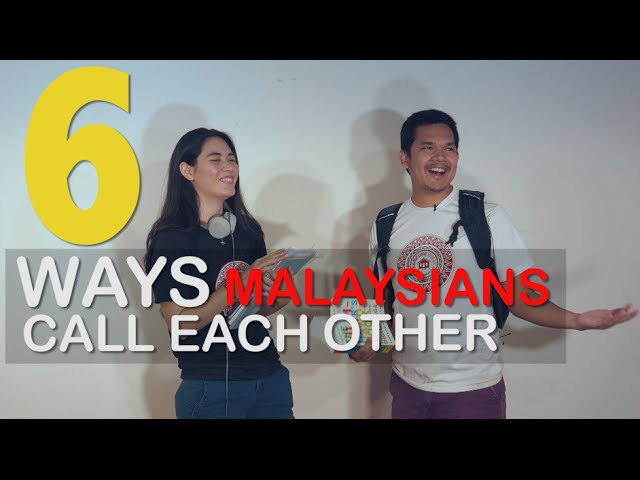 6 Ways Malaysians Call Each Other (Comedy Skit)