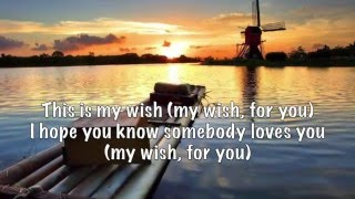 My Wish for you (lyrics) by Rascal Flatts