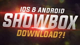 How to Get Showbox on iOS & Android – Install & Download Showbox for iPhone